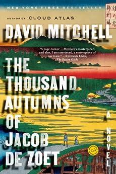 The Thousand Autumns of Jacob de Zoet: A Novel by [Mitchell, David]