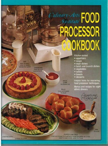 Food Processor Cook Book (Adventures in cooking series) by Culinary Arts Institute