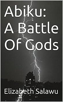 Abiku: A Battle Of Gods by [Salawu, Elizabeth]