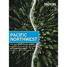 Moon Pacific Northwest: With Oregon, Washington & Vancouver