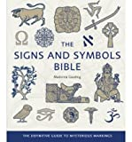 img - for The Signs and Symbols Bible: The Definitive Guide to Mysterious MarkingsTHE SIGNS AND SYMBOLS BIBLE: THE DEFINITIVE GUIDE TO MYSTERIOUS MARKINGS by Gauding, Madonna (Author) on Oct-01-2009 Paperback book / textbook / text book