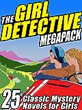 The Girl Detective Megapack: 25 Classic Mystery Novels for Girls