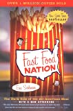 Fast Food Nation: The Dark Side of the All-American Meal, Eric Schlosser, 0060938455