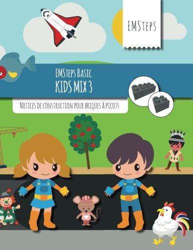 EMSteps Basic Kids Mix 3: Notices de construction pour briques  picots (Volume 3) (French Edition)