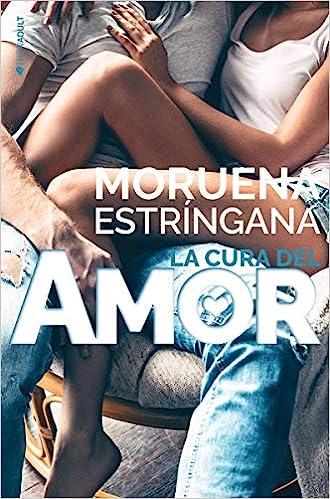 La cura del amor (NEW ADULT): Amazon.es: Estríngana, Moruena: Libros