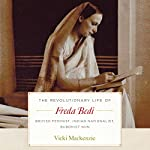 The Revolutionary Life of Freda Bedi: British Feminist, Indian Nationalist, Buddhist Nun | Vicki Mackenzie