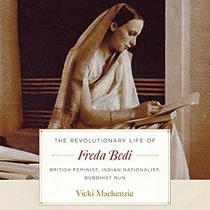The Revolutionary Life of Freda Bedi Audiobook