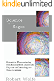 Science of the Sages: Scientists Encountering Nonduality from Quantum Physics to Cosmology to Consciousness