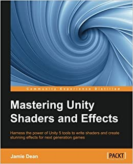 Mastering Unity Shaders and Effects: Amazon co uk: Jamie