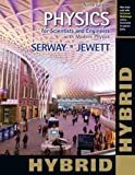 Physics for Scientists and Engineers with Modern Physics, Hybrid (with Enhanced WebAssign Homework and EBook LOE Printed Access Card for Multi Term Math and Science), Serway, Raymond A. and Jewett, John W., 1133953980