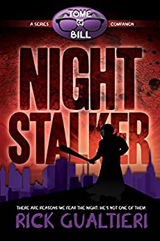 Night Stalker: from the Tome of Bill Series by [Gualtieri, Rick]
