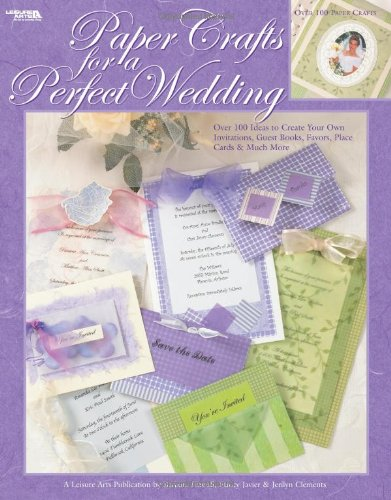 Read Online Paper Crafts for a Perfect Wedding (Leisure Arts #3788) ebook