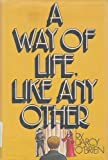 A Way of Life, Like Any Other, O'Brien, Darcy, 0393087980