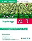 Edexcel A2 Psychology Student Unit Guide: Criminological and Child Psychology: Unit 3 (Edexcel A2 Psychology Unit 3) by Brain. Christine ( 2012 ) Paperback