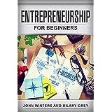 Entrepreneurship: Entrepreneurship For Beginners