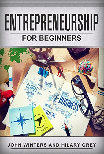 Entrepreneurship: Entrepreneurship For Beginners
