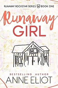 Runaway Girl (Runaway Rockstar Series Book 1) by [Eliot, Anne]