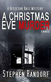 A Christmas Eve Murder (A Detective Bass Mystery) by [Randorf, Stephen]