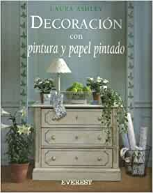 Decoracion Con Pintura y Papel Pintado (Spanish Edition): Laura Ashley