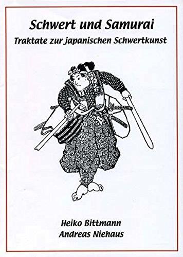 Schwert und Samurai: Traktate zur japanischen Schwertkunst