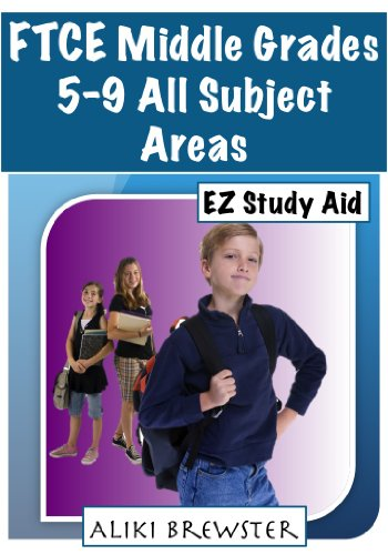 FTCE: Middle Grades 5-9 All Subject Areas: EZ Study Aid