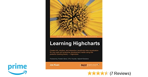 Learning Highcharts: Joe Kuan: 9781849519083: Amazon com: Books