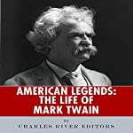 American Legends: The Life of Mark Twain |  Charles River Editors