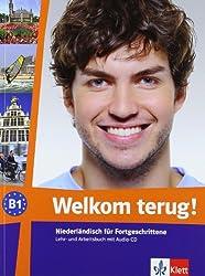 Welkom terug!: Niederländisch für Fortgeschrittene. Lehr- und Arbeitsbuch mit Audio-CD