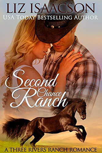 Second Chance Ranch: Christian Contemporary Romance (Three Rivers Ranch Romance Book 1) by [Isaacson, Liz, Johnson,Elana]