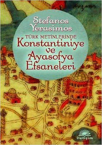 Konstantiniye Ve Ayasofya Efsaneleri: Stefanos Yerasimos: 9789754703023:  Amazon.com: Books
