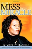 From a Mess to a Miracle, Kimberly Daniels, 0884199355