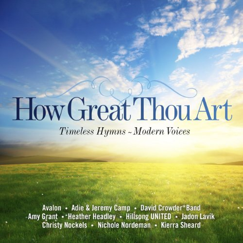 how great thou timeless hymns modern voices various artists mp3 downloads