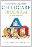 Choosing a Quality Child Care Program for Yourself and Your Child, M. Ed. Lofton, 1625093330