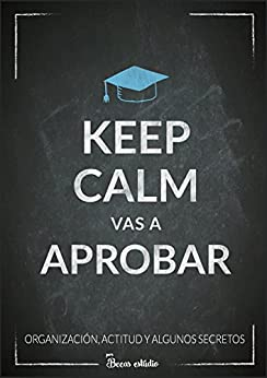 Keep calm, vas a aprobar (Spanish Edition) by [Estudio, Becas]