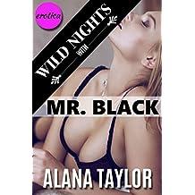 Wild Nights with Mr. Black
