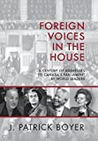 img - for Foreign Voices in the House: A Century of Addresses to Canada's Parliament by World Leaders book / textbook / text book