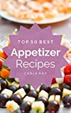 electric bread recipe book - Appetizers: Top 50 Best Appetizer Recipes – The Quick, Easy, & Delicious Everyday Cookbook!