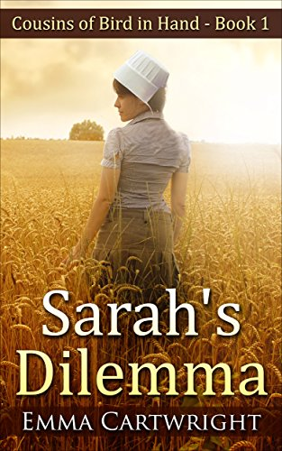 Amish Romance: Sarah's Dilemma: Short Amish Romance Story (Cousins of Bird in Hand Series Book 1) by [Cartwright, Emma]
