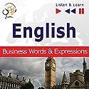 English - Business Words and Expressions: Proficiency Level B2-C1 (Listen & Learn) Hörbuch von Dorota Guzik Gesprochen von:  Maybe Theatre Company