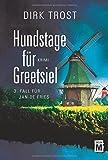 Hundstage für Greetsiel - Ostfriesland-Krimi (Jan de Fries, Band 3)