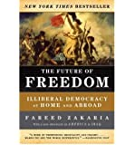 The Future of Freedom: Illiberal Democracy at Home and Abroad (Paperback) - Common