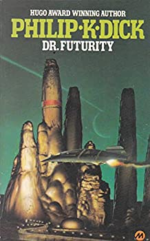 Dr. Futurity by Philip K. Dick