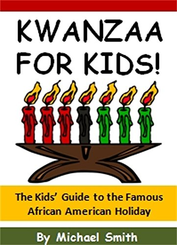 Search : Kwanzaa for Kids!: The Kids' Guide to the Famous African American Holiday