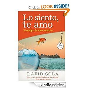Lo siento, te amo: El milagro del amor creativo (Spanish Edition) Grupo Nelson