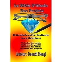 La bible d'étude des projets (French Edition)