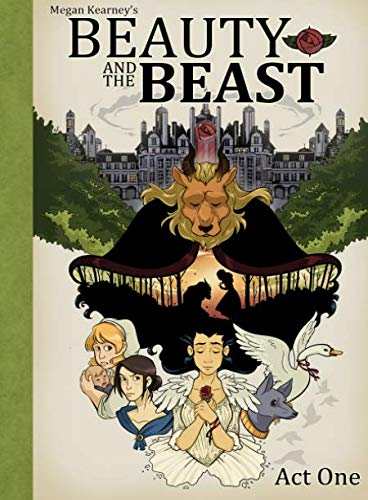 Beauty and The Beast: Act One (Megan Kearney's Beauty and The Beast) (Volume 1)