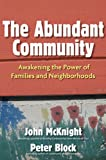 The Abundant Community, John McKnight and Peter Block, 1609940814