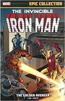 Book Iron Man Epic Collection: The Golden Avenger (Epic Collection: The Invincible Iron Man)