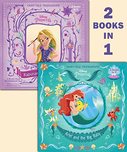 Ariel and the Big Baby/Rapunzel Finds a Friend (Disney Princess) (Pictureback(R))