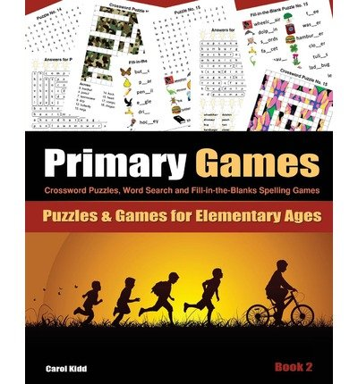 Download By Carol Kidd - Primary Games Book 1: Crossword Puzzles, Word Search and Fill-in- (2013-11-08) [Paperback] pdf